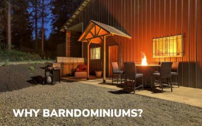 Why Barndominiums?